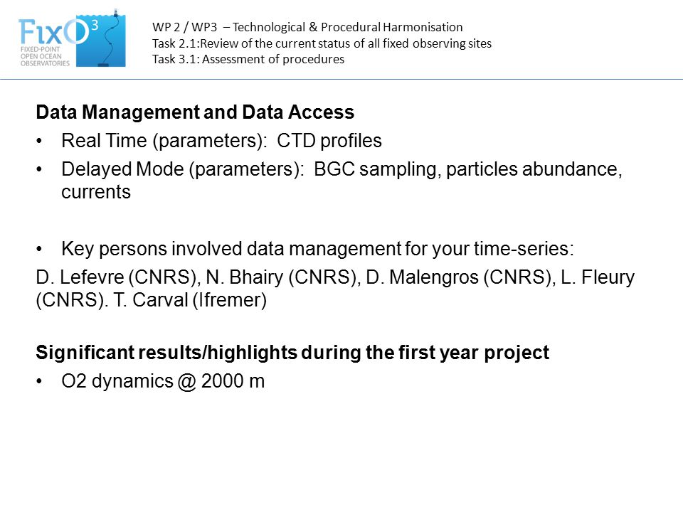 Significant results/highlights during the first year project O2 dynamics @ 2000 m Data Management and Data Access Real Time (parameters): CTD profiles