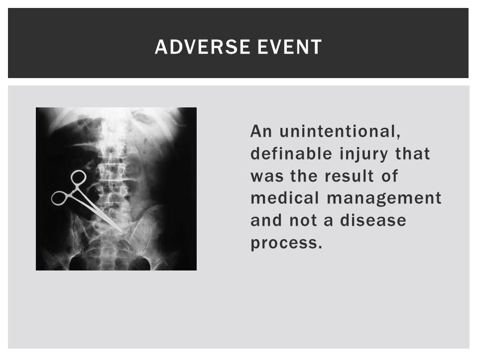 An unintentional, definable injury that was the result of medical management and not a disease process.