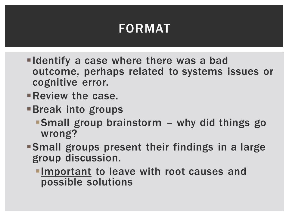  Identify a case where there was a bad outcome, perhaps related to systems issues or cognitive error.