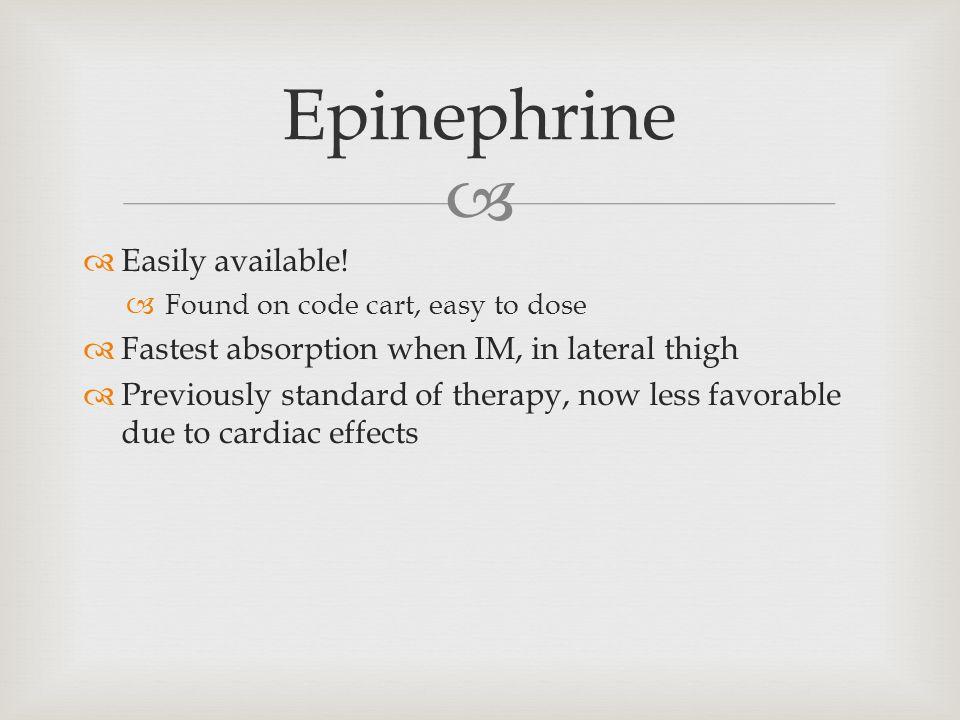  Epinephrine  Easily available.