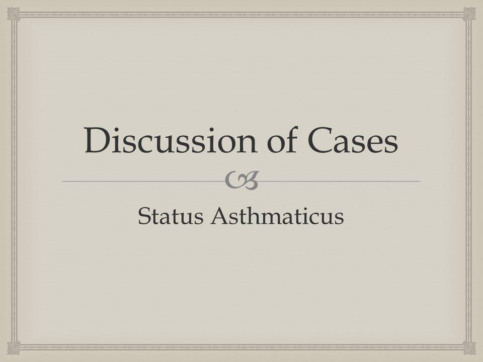  Discussion of Cases Status Asthmaticus