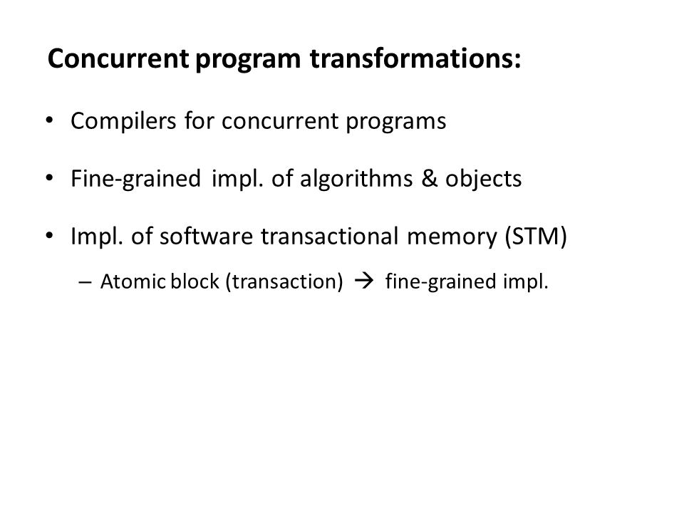 Compilers for concurrent programs Fine-grained impl.