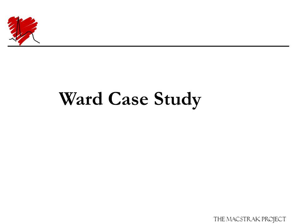 The Macstrak Project Ward Case Study