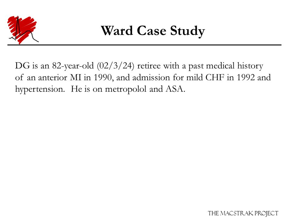 The Macstrak Project Ward Case Study In the ER, on examination, he is found to be moderately dyspneic with crackles bilaterally throughout his lung fields, BP 166/68, and HR 96.