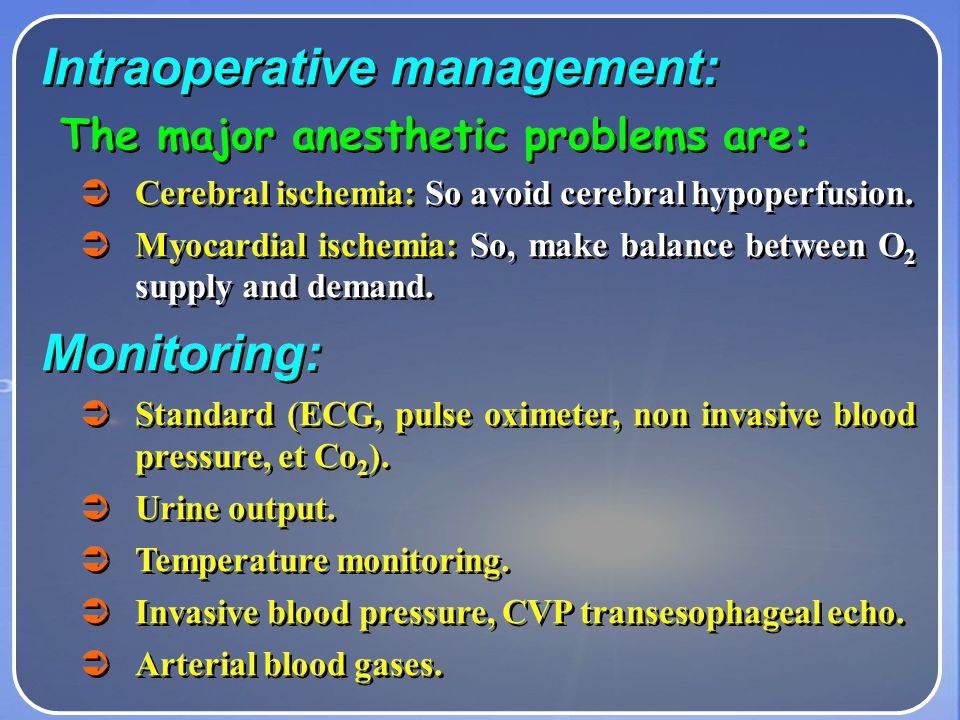 5- Preoperative investigations:   Standard investigations (CBC, renal function tests, liver function tests, ECG).