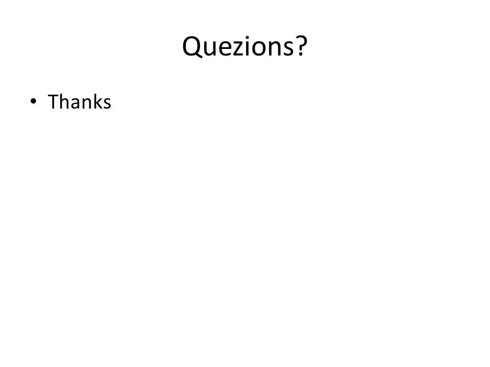 Quezions? Thanks