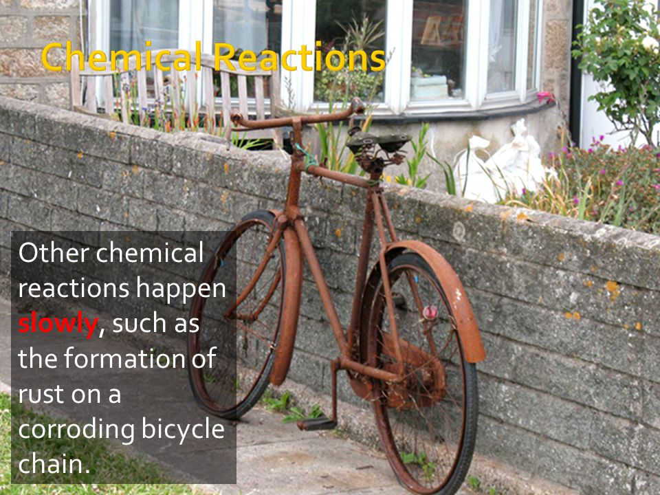 The chemical reactions in your own body, which are keeping you alive, are among the fastest chemical reactions known.
