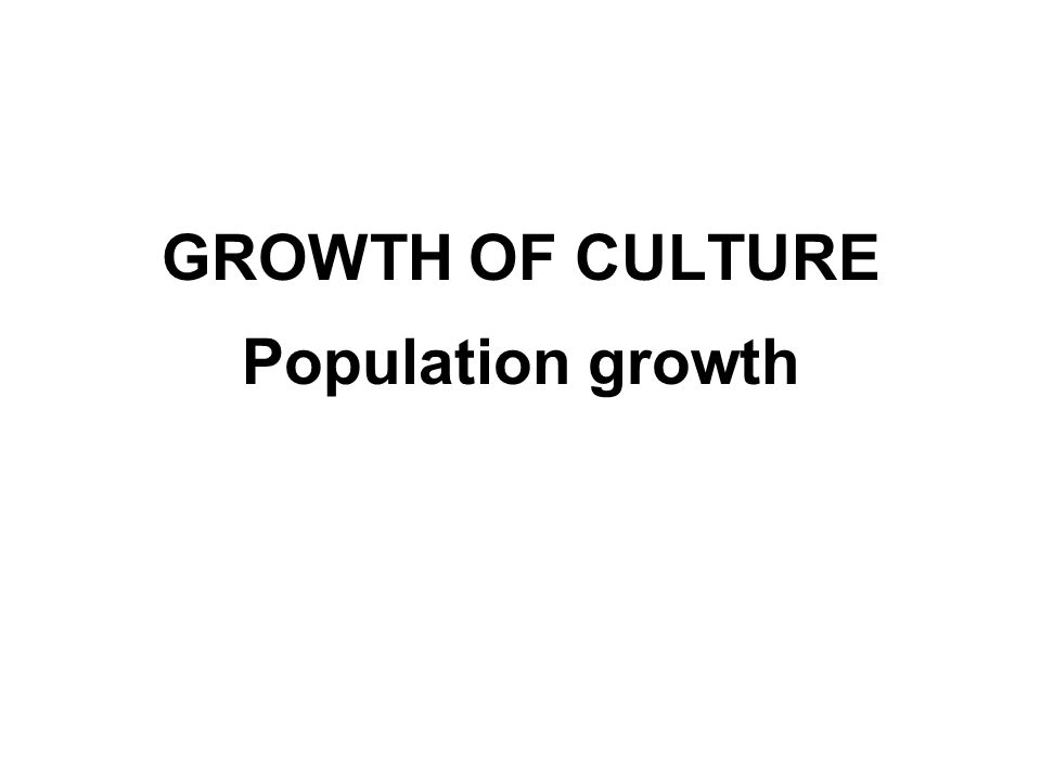 Growth curve of culture Semi-log plot Growth phases: lag, exponential, and stationary Real lag phase: spores germination, physiological readjustment Apparent lag phase: turbidometric measurement of growth when inoculum consists of living and dead cells