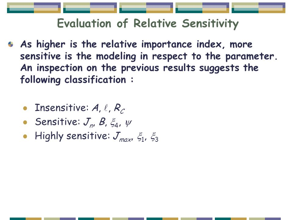 Evaluation of Relative Sensitivity As higher is the relative importance index, more sensitive is the modeling in respect to the parameter. An inspecti