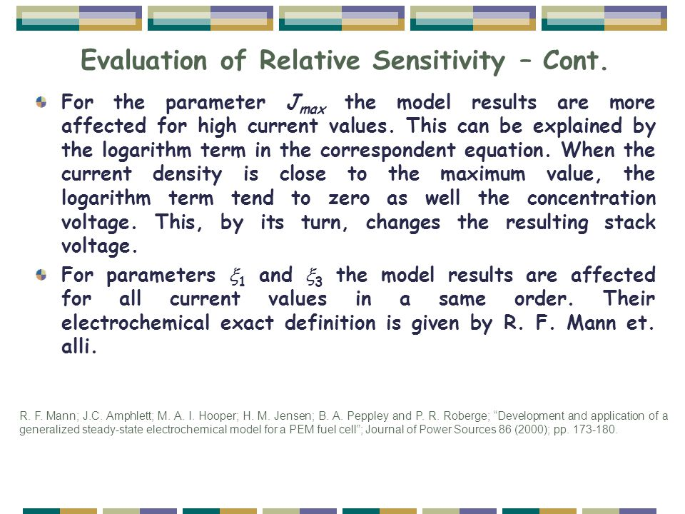 Evaluation of Relative Sensitivity – Cont. For the parameter J max the model results are more affected for high current values. This can be explained