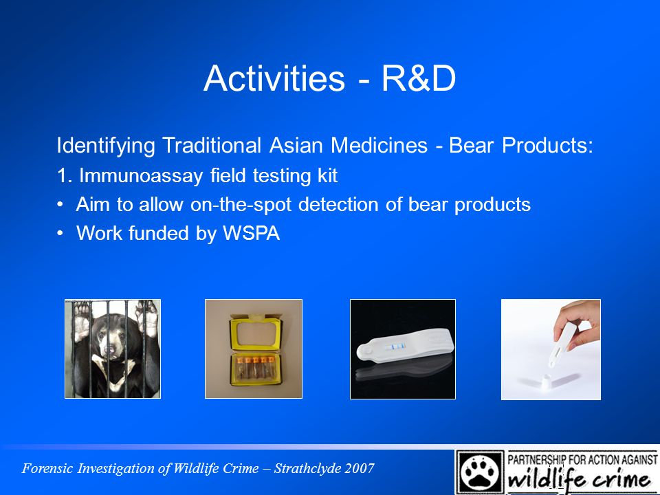 Forensic Investigation of Wildlife Crime – Strathclyde 2007 Activities - R&D Identifying Traditional Asian Medicines - Bear Products: 1.