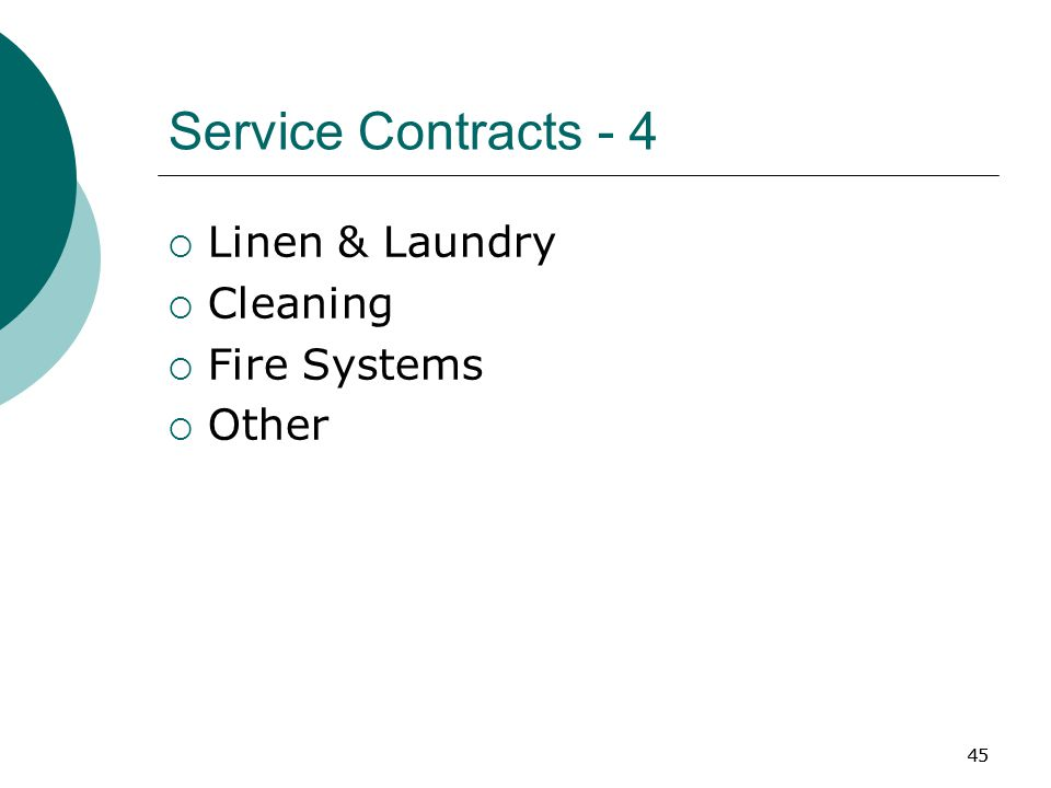 45 Service Contracts - 4  Linen & Laundry  Cleaning  Fire Systems  Other