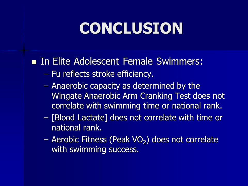 CONCLUSION In Elite Adolescent Female Swimmers: In Elite Adolescent Female Swimmers: –Fu reflects stroke efficiency.