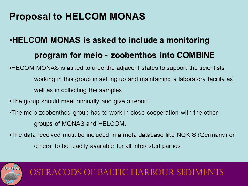 Proposal to HELCOM MONAS HELCOM MONAS is asked to include a monitoring program for meio - zoobenthos into COMBINE HECOM MONAS is asked to urge the adj