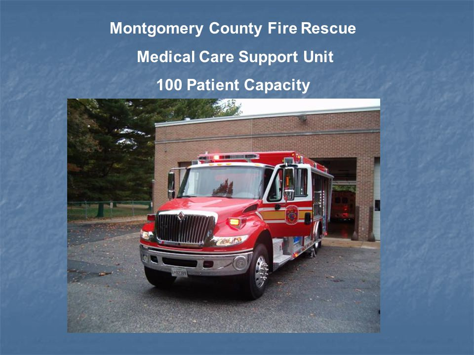 Montgomery County Fire Rescue Medical Care Support Unit 100 Patient Capacity