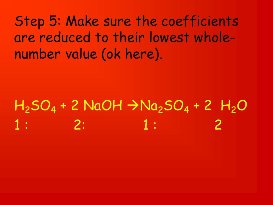 Step 5: Make sure the coefficients are reduced to their lowest whole- number value (ok here).