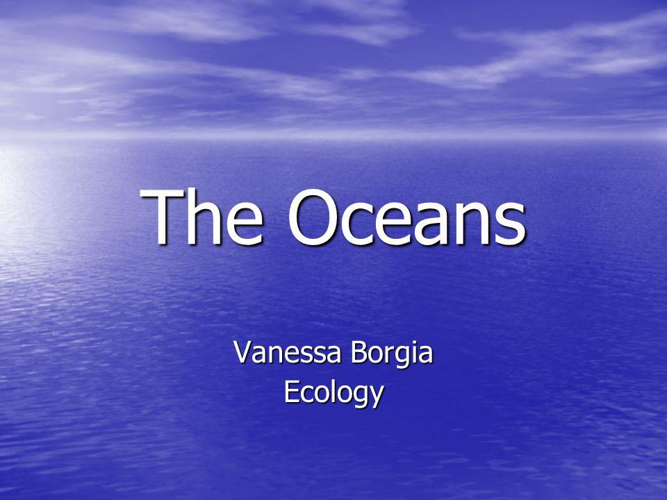The Oceans Vanessa Borgia Ecology