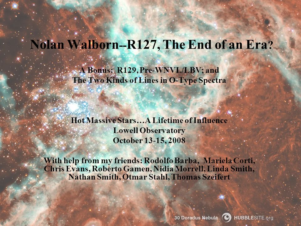 Nolan Walborn -- R127, The End of an Era .