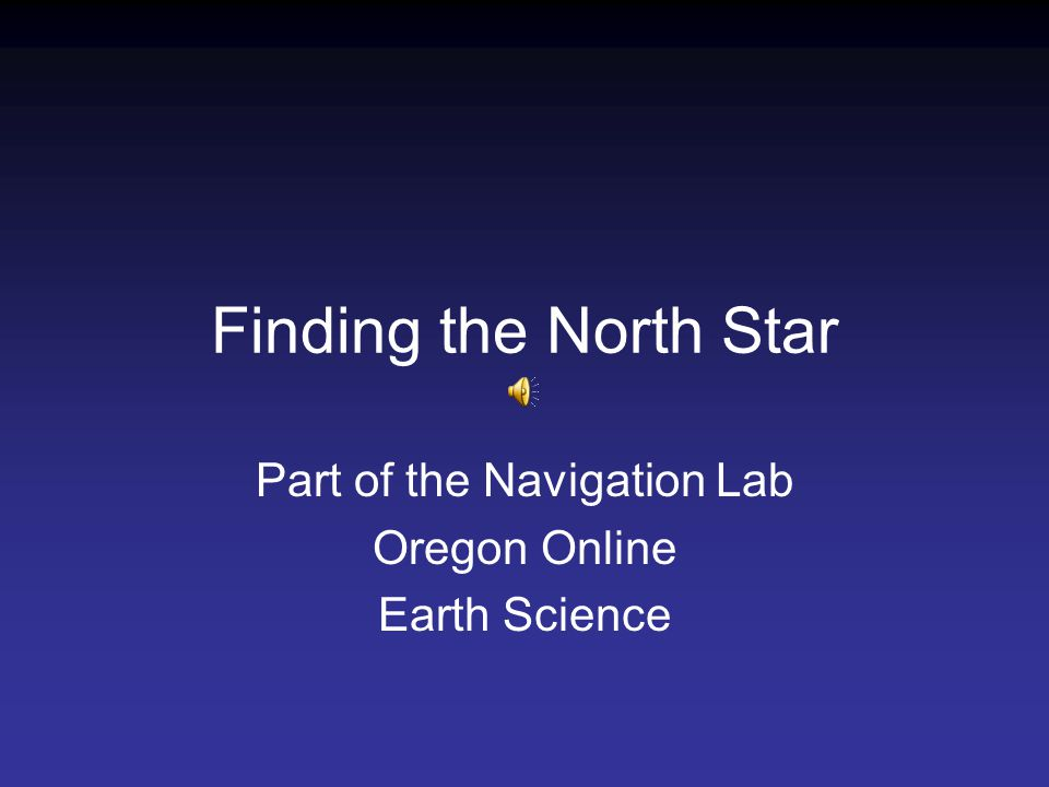 Finding the North Star Part of the Navigation Lab Oregon Online Earth Science