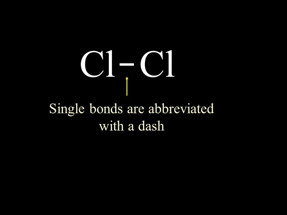 Cl circle the electrons for each atom that completes their octets Single bonds are abbreviated with a dash