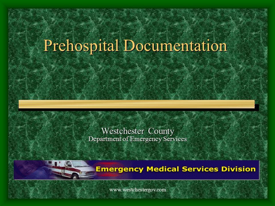 www.westchestergov.com The Major Malfunction… Chief Complaint ; I have chest pain , I'm dizzy , I can't breath What the patient c/o.