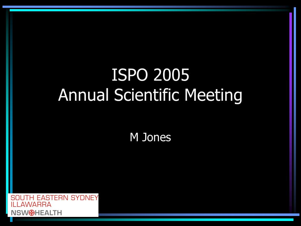 ISPO 2005 Annual Scientific Meeting M Jones