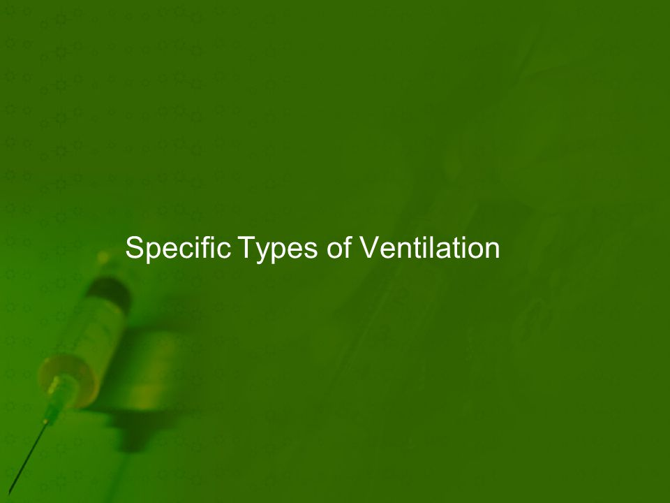 Specific Types of Ventilation