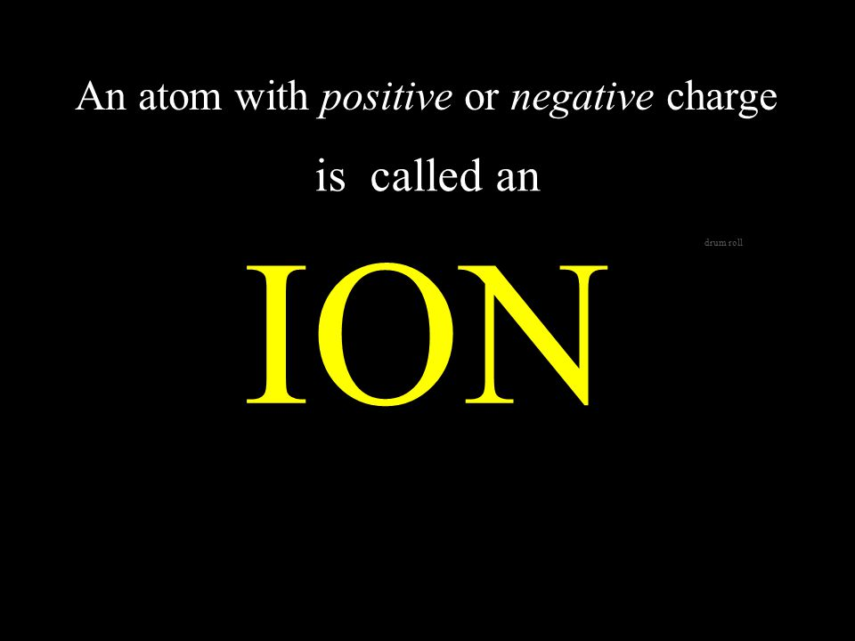 THE RESULTING CHARGE IS NEGATIVE neutral 2 WHEN ADDING ELECTRONS