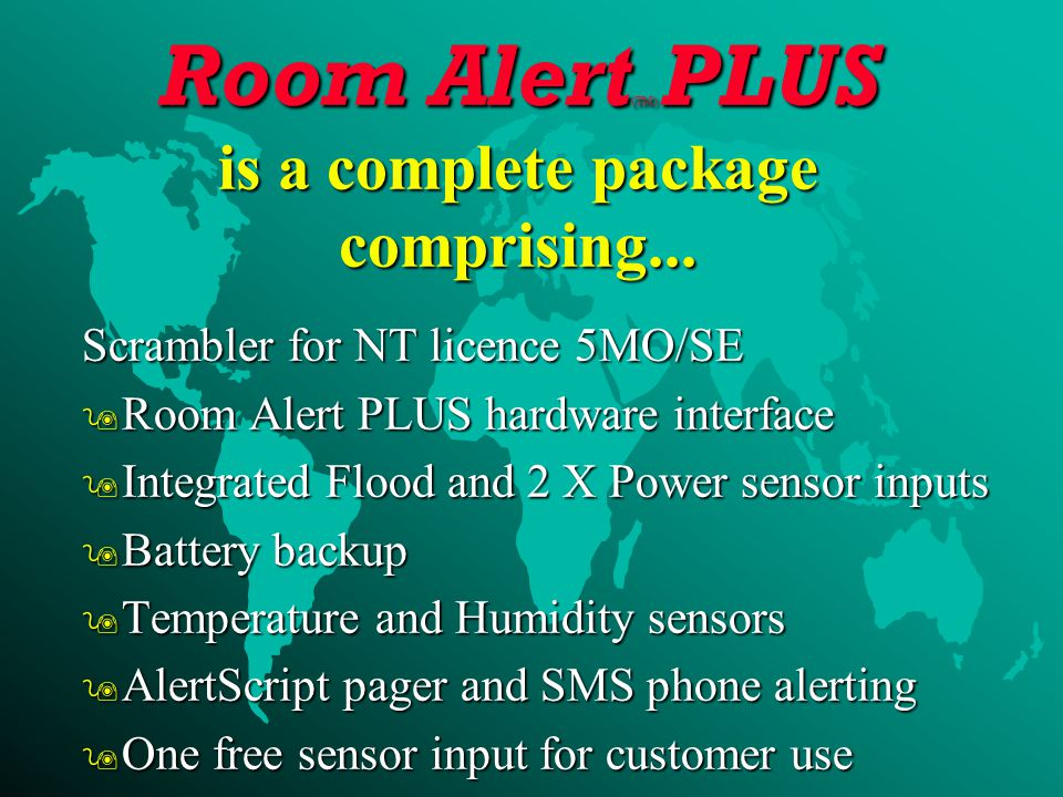 Room Alert (TM) PLUS is a complete package comprising...