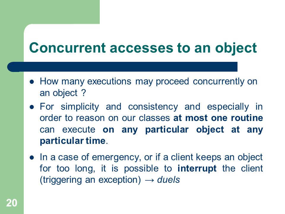 20 Concurrent accesses to an object How many executions may proceed concurrently on an object .