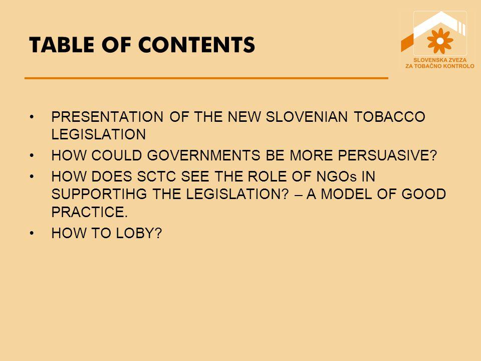 PRESENTATION OF THE NEW SLOVENIAN TOBACCO LEGISLATION The news on the new Slovenian tobacco legislation: In the beginning of August the new Slovenian tobacco legislation came into force.