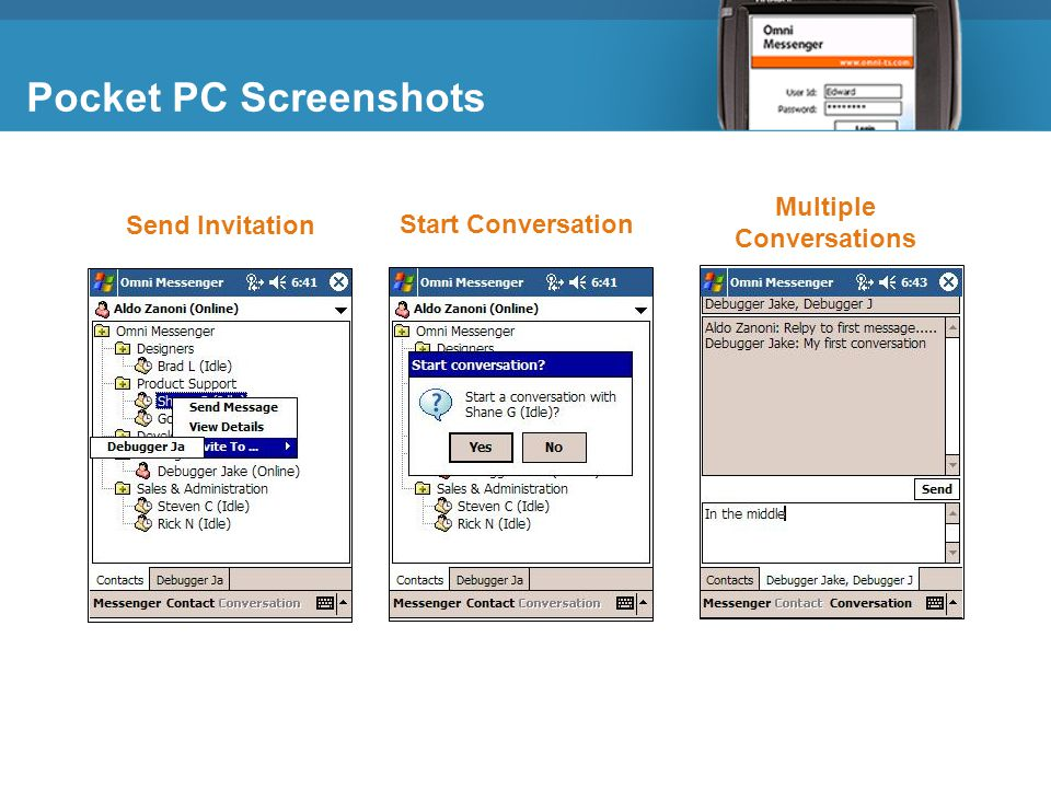 Pocket PC Screenshots Send Invitation Start Conversation Multiple Conversations Omni Messenger for GroupWise: Pocket PC Screenshots
