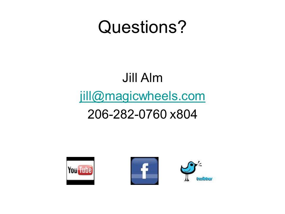 Questions? Jill Alm jill@magicwheels.com 206-282-0760 x804