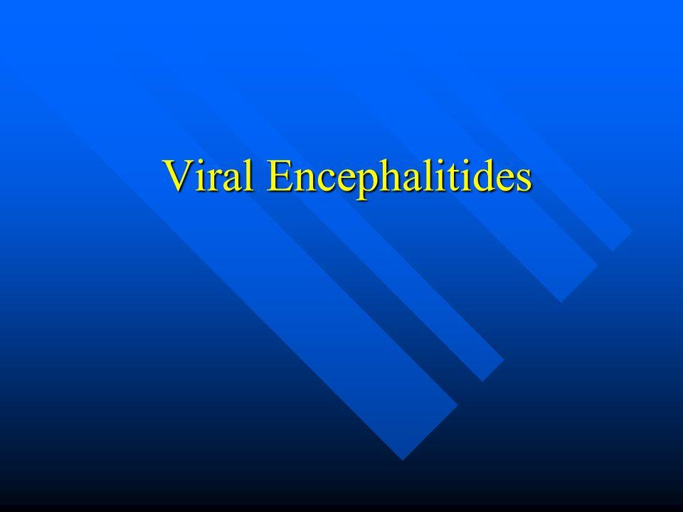 Viral Encephalitides