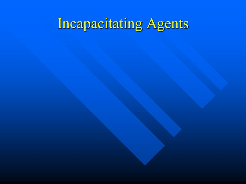 Incapacitating Agents