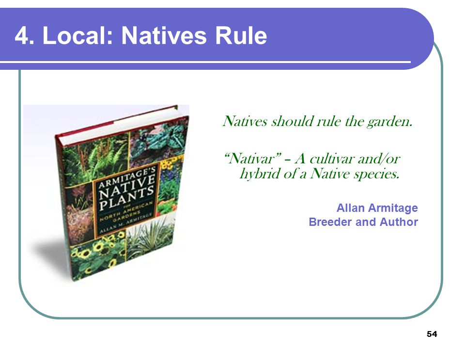 54 4. Local: Natives Rule Natives should rule the garden.