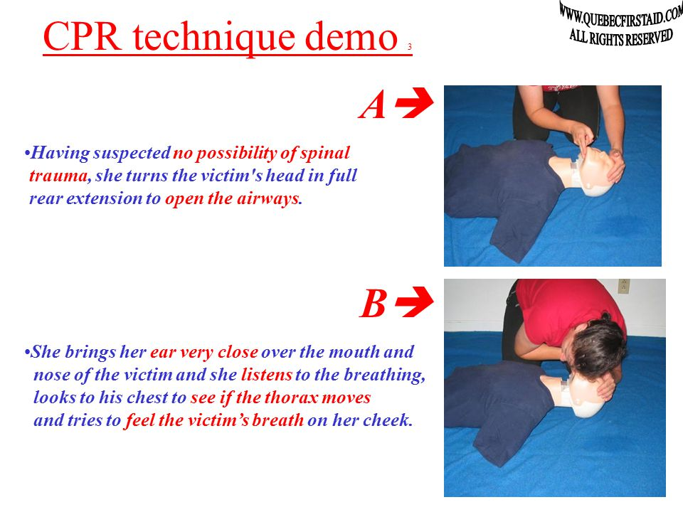CPR technique demo 2 The victim had no reaction when she speaks, neither to noise or pain… The rescuer request a witness to call Emergency Medical Service (EMS) (911).
