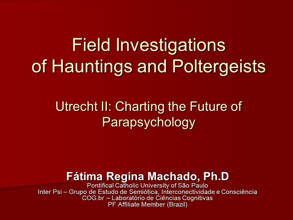 Hauntings and Poltergeists Valuing field investigations.