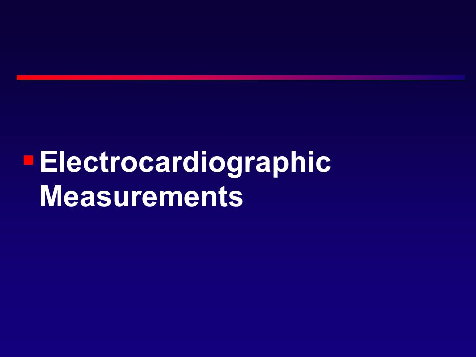  Electrocardiographic Measurements