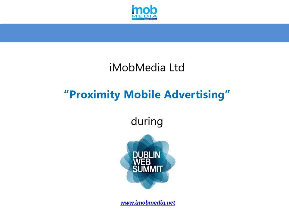 iMobMedia Ltd Proximity Mobile Advertising during www.imobmedia.net