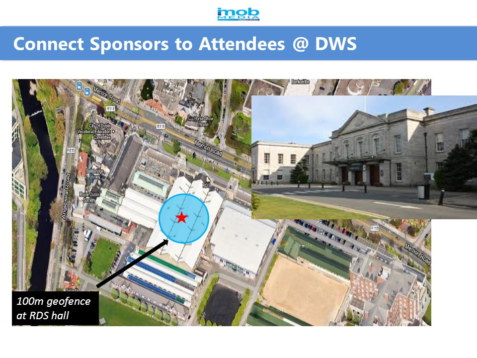 Connect Sponsors to Attendees @ DWS 100m geofence at RDS hall