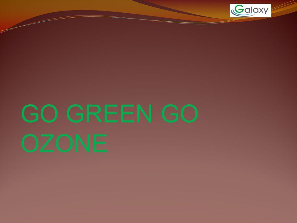 GO GREEN GO OZONE