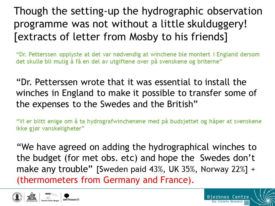 """""""Dr. Petterssen opplyste at det var nødvendig at winchene ble montert i England dersom det skulle bli mulig å få en del av utgiftene over på svenskene"""