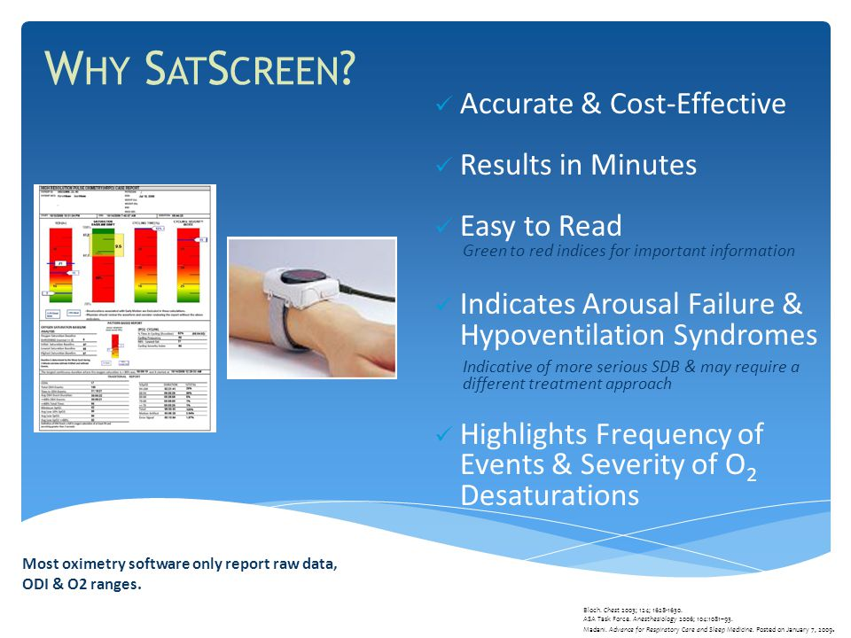 W HY S AT S CREEN . Most oximetry software only report raw data, ODI & O2 ranges.
