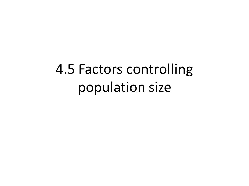 4.5 Factors controlling population size