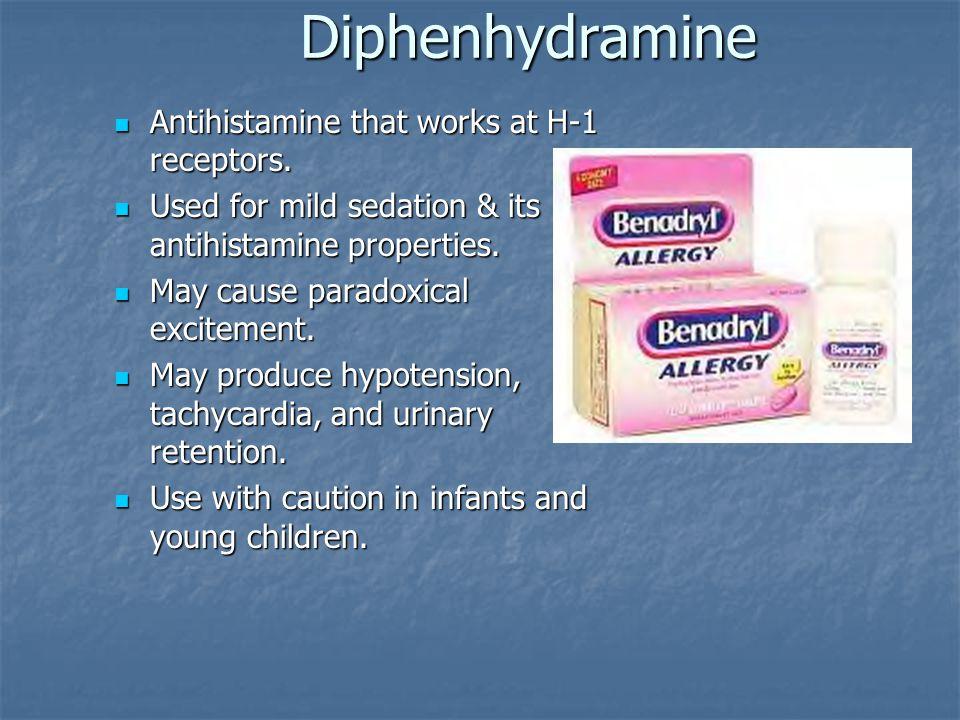 Diphenhydramine Antihistamine that works at H-1 receptors. Antihistamine that works at H-1 receptors. Used for mild sedation & its antihistamine prope