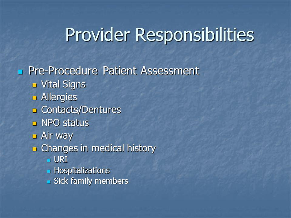 Provider Responsibilities Provider Responsibilities Pre-Procedure Patient Assessment Pre-Procedure Patient Assessment Vital Signs Vital Signs Allergie