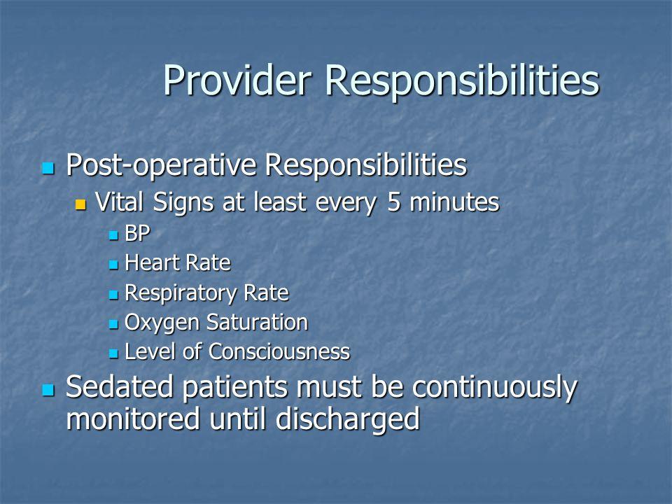 Provider Responsibilities Provider Responsibilities Post-operative Responsibilities Post-operative Responsibilities Vital Signs at least every 5 minut