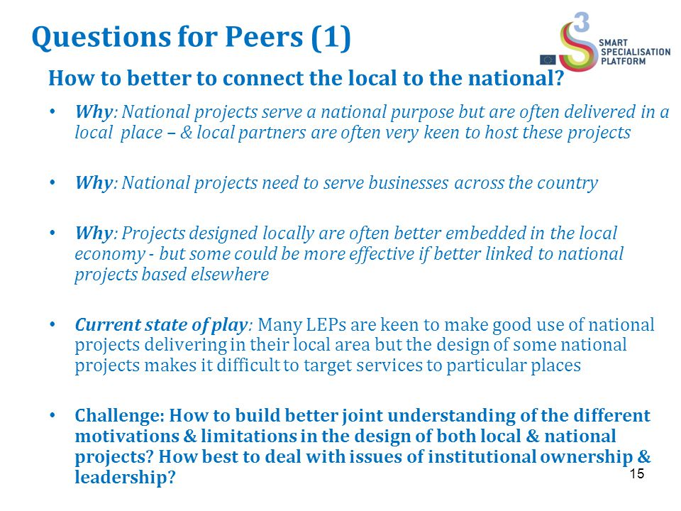 Questions for Peers (1) How to better to connect the local to the national.