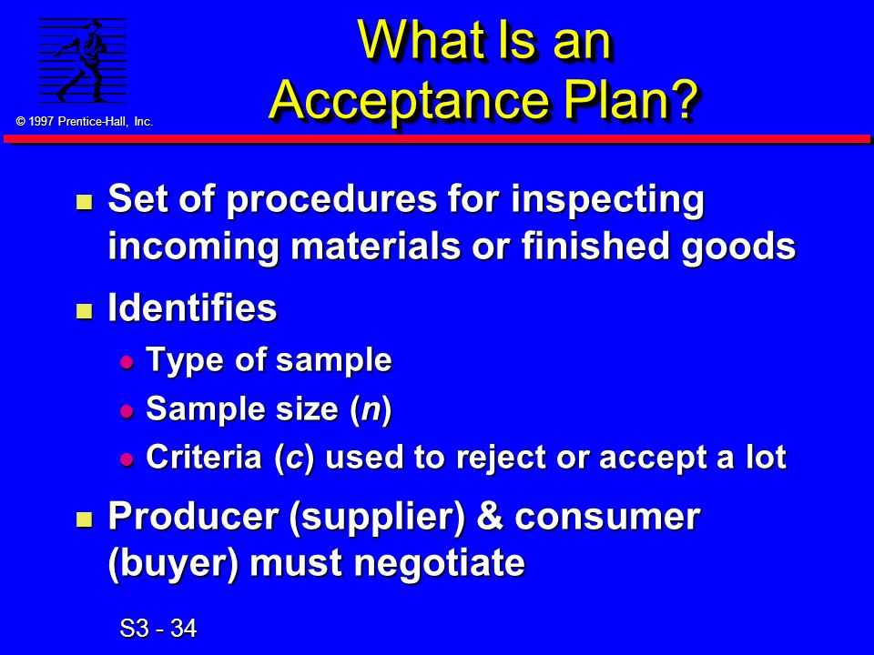 © 1997 Prentice-Hall, Inc. S3 - 34 What Is an Acceptance Plan.